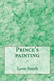 Prince's Painting, Leon Smith, 145657325X