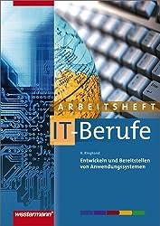 IT-Berufe: Entwickeln und Bereitstellen von Anwendungssystemen: Arbeitsheft (IT-Berufe nach Lernfeldern, Band 9)