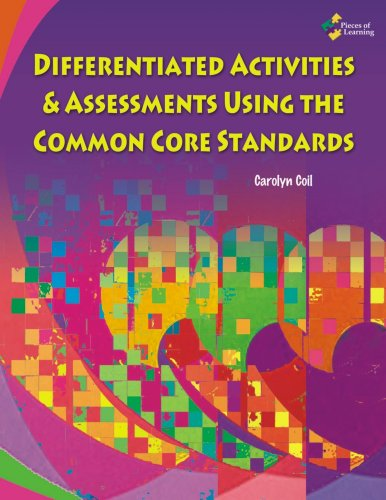 Differentiated Activities & Assessments Using the Common Core Standards