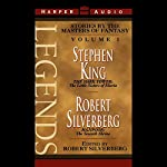 Legends: Stories by the Masters of Fantasy, Volume 1 | Stephen King,Robert Silverberg