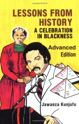 Lessons from History, Advanced Edition: A Celebration in Blackness by Dr. Jawanza Kunjufu (1987-12-01)