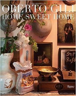 Amazon.com: Home Sweet Home: Sumptuous And Bohemian Interiors  (9780847836604): Oberto Gili, Susanna Salk: Books