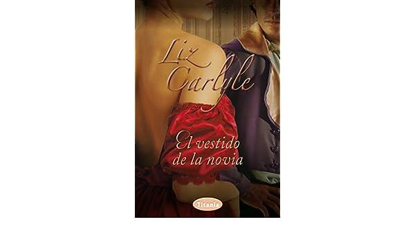 El vestido de la novia: 1 (Sociedad de St. James) (Spanish Edition) - Kindle edition by Liz Carlyle, Elisa Mesa Fernández.