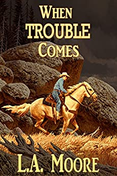 When Trouble Comes by [Moore, L.A.]
