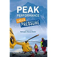 Peak Performance Under Pressure: Lessons from a Helicopter Rescue Doctor