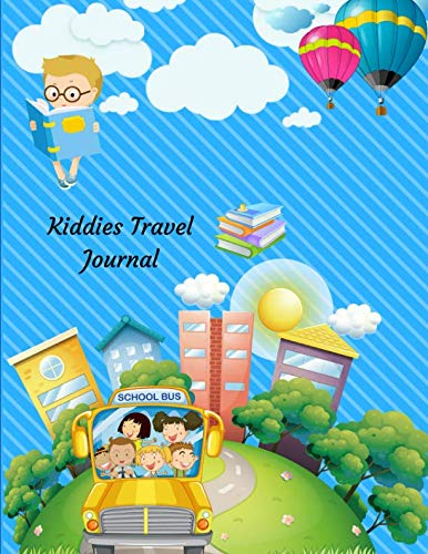 Kiddies Travel Journal: A Fun & Educational Travel Activity Journal for Kids with Guided Prompts for Scrap booking or Drawing