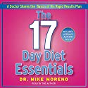 The 17 Day Diet Essentials: A Doctor Shares the Basics of His Rapid Results Plan Audiobook by Dr. Mike Moreno Narrated by Dr. Mike Moreno