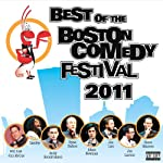 Best of the Boston Comedy Festival 2011 | Ryan Dalton,Jim McCue, Landry,Joe List