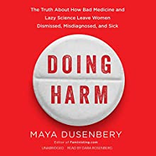 Doing Harm Audiobook by Maya Dusenbery Narrated by Dara Rosenberg