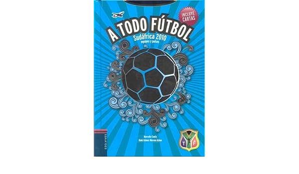 A todo futbol / Total Soccer: Sudafrica 2010 equipos y ...