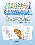 Animali Da Colorare - Il Mare (Italian Edition)