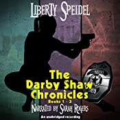 The Darby Shaw Chronicles: Books 1 - 3 | Liberty Speidel