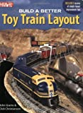 Build a Better Toy Train Layout, John Grams and Dick Christianson, 0897784790