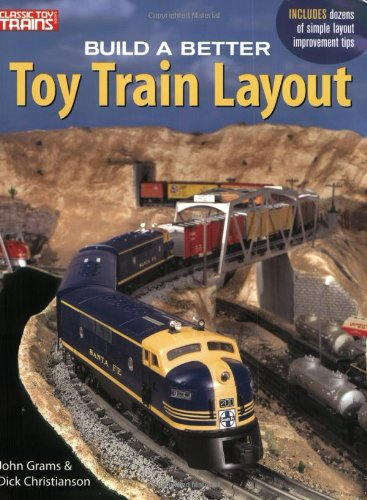 Build a Better Toy Train Layout (Classic Toy Trains Books)
