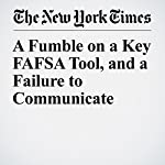 A Fumble on a Key FAFSA Tool, and a Failure to Communicate | Susan Dynarski