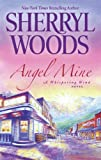 Angel Mine, Sherryl Woods, 0778314715