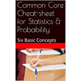 Common Core Cheat-sheet for Statistics & Probability: Six Basic Concepts