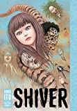 Shiver: Junji Ito Selected Stories