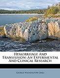 Hemorrhage and Transfusion, George Washington Crile, 1175070076