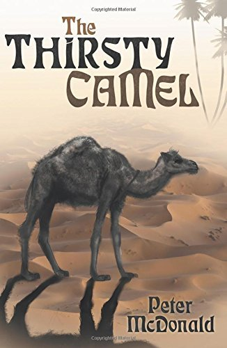 Download The Thirsty Camel by Peter McDonald (2014-11-14) PDF