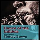 Dance of the Infidels Hörbuch von Wesley Brown Gesprochen von: Wesley Brown