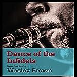 Dance of the Infidels   Wesley Brown