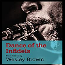 Dance of the Infidels | Livre audio Auteur(s) : Wesley Brown Narrateur(s) : Wesley Brown