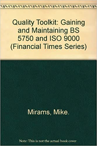 Book Quality Toolkit: Gaining and Maintaining BS 5750 and ISO 9000 (Financial Times Series)