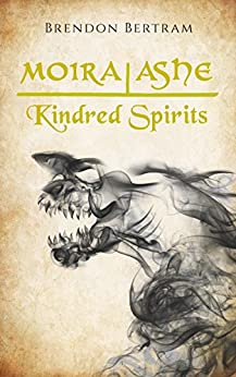 Moira Ashe: Kindred Spirits by [Bertram, Brendon]