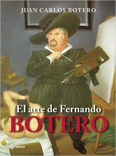 el arte de fernando botero spanish edition