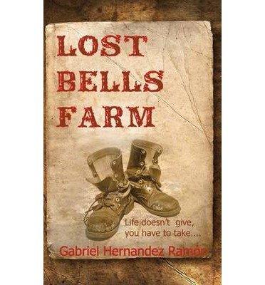 { [ LOST BELLS FARM [ LOST BELLS FARM ] BY RAM N, GABRIEL HERNANDEZ ( AUTHOR )JUL-06-2012 PAPERBACK ] } Ram N, Gabriel Hernandez ( AUTHOR ) Jul-06-2012 Paperback ebook