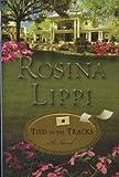 Tied to the Tracks, Rosina Lippi, 0399153497