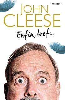 Enfin, bref..., Cleese, John