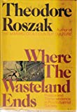 Where the wasteland ends;: Politics and transcendence in postindustrial society