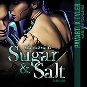 Sugar & Salt: Sugar House, Book 1 | Pavarti K. Tyler