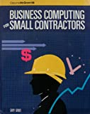 Business Computing for Small Contractors, Gary Grout, 0078812291
