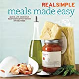 Real Simple Meals Made Easy: Quick and Delicious Recipes for Every Night of the Week