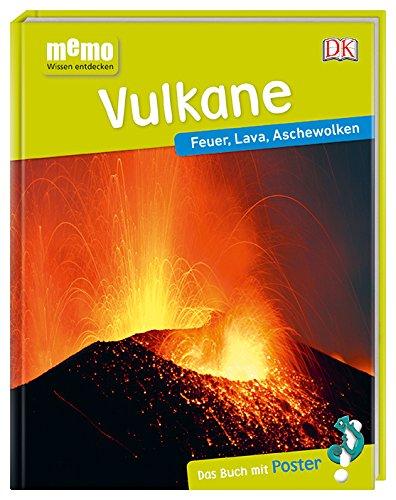 memo Wissen entdecken. Vulkane: Feuer, Lava, Aschewolken. Das Buch mit Poster!