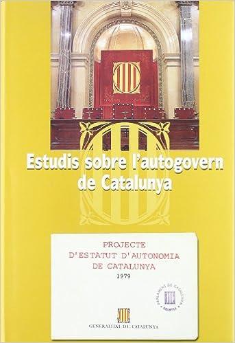 Descargar pdf gratis de búsqueda de libros electrónicos Estudis sobre l'autogovern de Catalunya (Testimonis parlamentaris) 8439362226 PDF