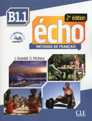 Echo 2eme Edition Livre De L'eleve + Dvd-rom + Livre-web Niveau B1.1 (French Edition)