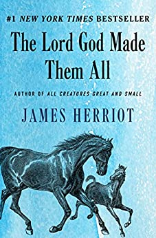 The Lord God Made Them All by [Herriot, James]