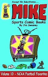 MIKE's NCAA Football Favorites (MIKE's Sports Comic Books Book 10)
