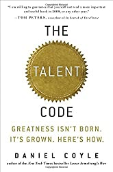 The Talent Code: Greatness Isn't Born. It's Grown. Here's How. by Daniel Coyle (2009-04-28)