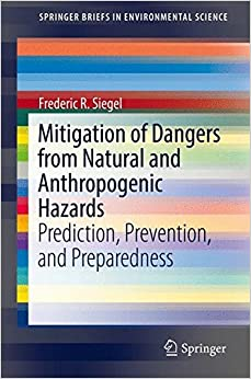 mitigation-of-dangers-from-natural-and-anthropogenic-hazards-prediction-prevention-and-preparedness-springerbriefs-in-environmental-science