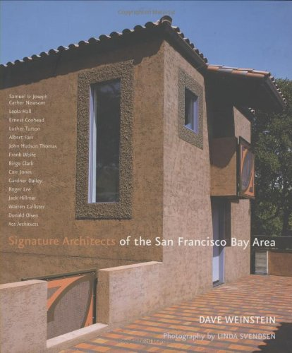 Signature Architects Of The San Francisco Bay Area: Dave Weinstein, Linda  Svendsen: 0158685751776: Amazon.com: Books