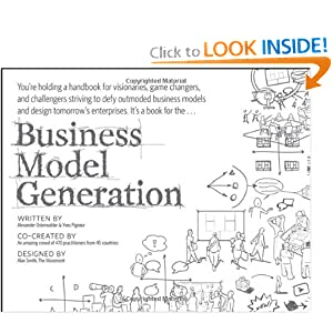 Business Model Generation: A Handbook for Visionaries, Game Changers, and Challengers [Paperback] Yves Pigneur (Author) Alexander Osterwalder (Author)