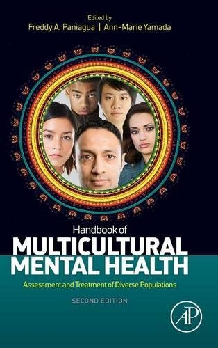 Handbook of Multicultural Mental Health, Second Edition: Assessment and Treatment of Diverse Populations