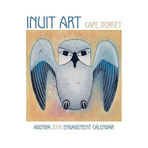 Inuit Art Cape Dorset 2018 Engagement Planner Calendar