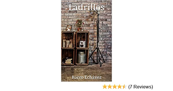 Amazon.com: Ladrillos (Spanish Edition) eBook: Rorro Echávez, Penélope Ramírez, Enrique Yassin: Kindle Store