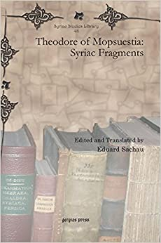Theodore of Mopsuestia: Syriac Fragments (Syriac Studies Library)